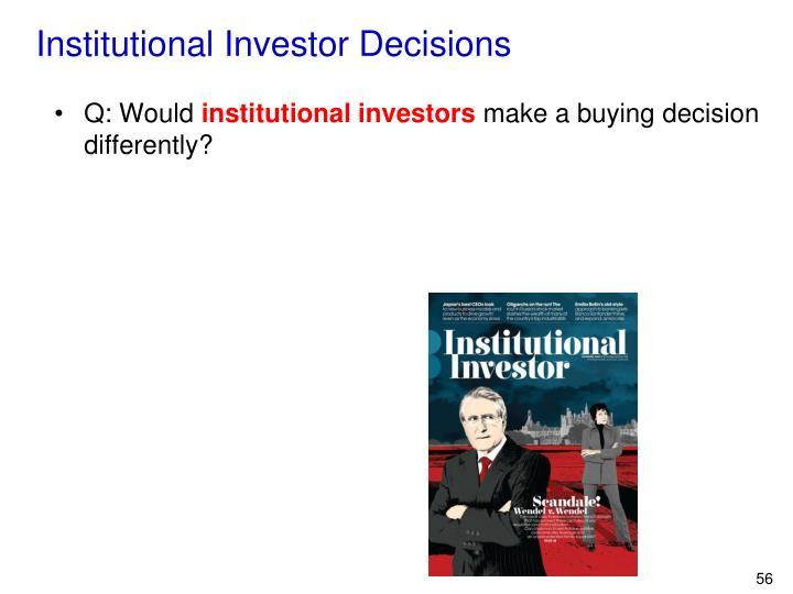 Institutional Investor Decisions