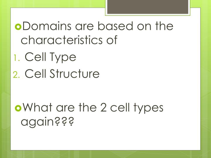 Domains are based on the characteristics of