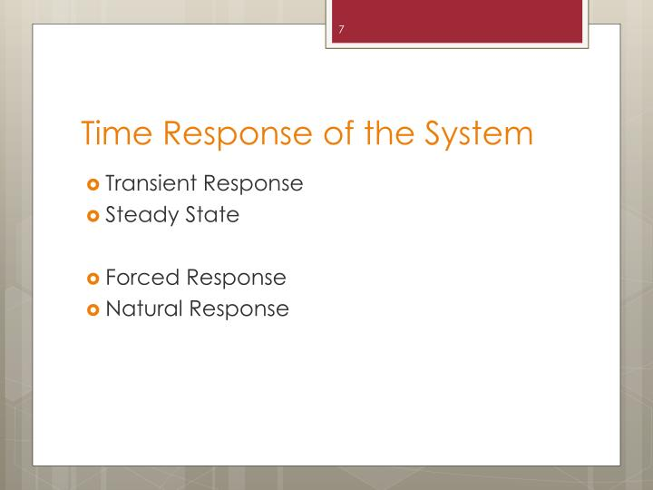 Time Response of the System