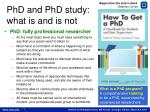 phd and phd study what is and is not