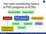 the main contributing factors to phd programs at ntnu