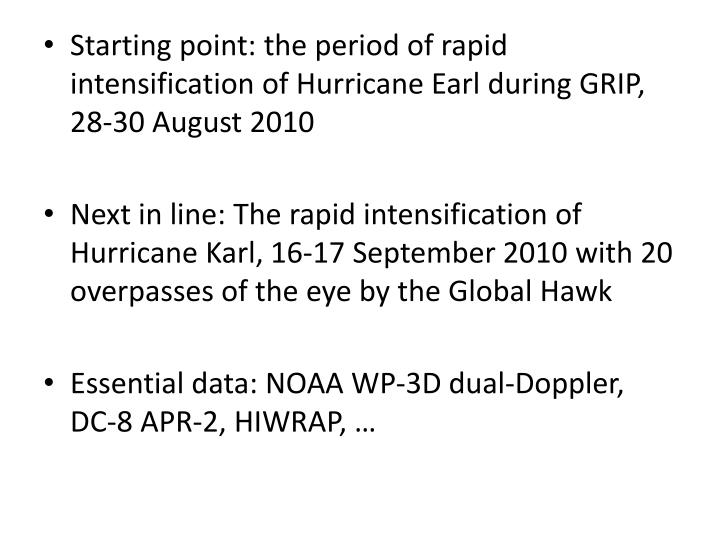 Starting point: the period of rapid intensification of Hurricane Earl during GRIP, 28-30 August