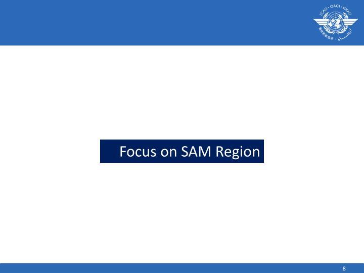 Focus on SAM Region