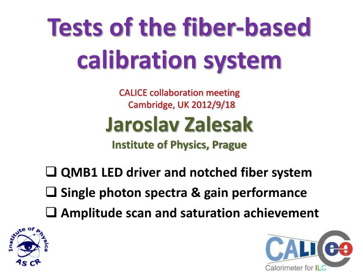 Tests of the fiber-based calibration system