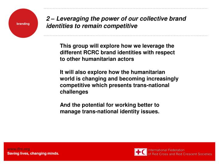 2 – Leveraging the power of our collective brand identities to remain competitive