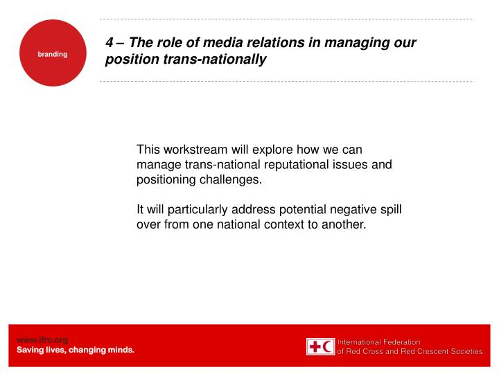 4 – The role of media relations in managing our position trans-nationally