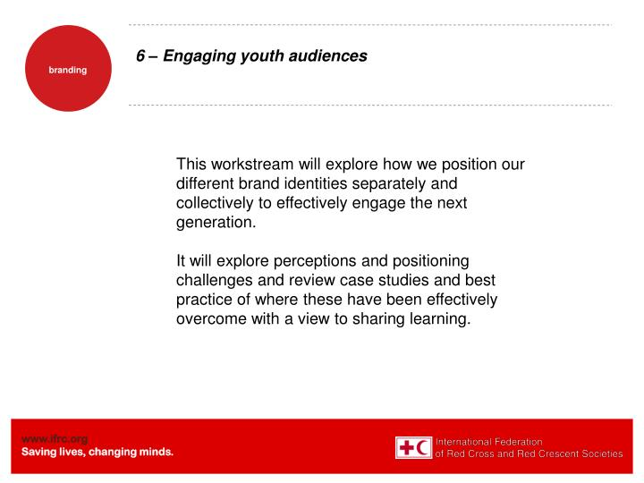 6 – Engaging youth audiences