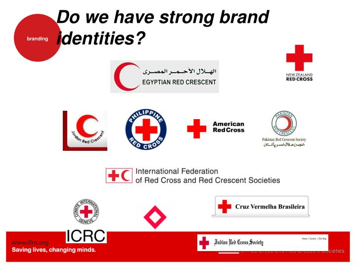 Do we have strong brand identities?