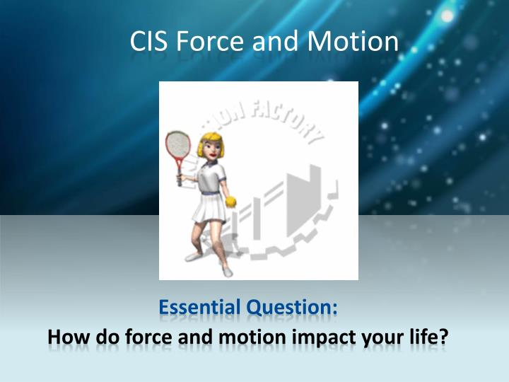 CIS Force and Motion