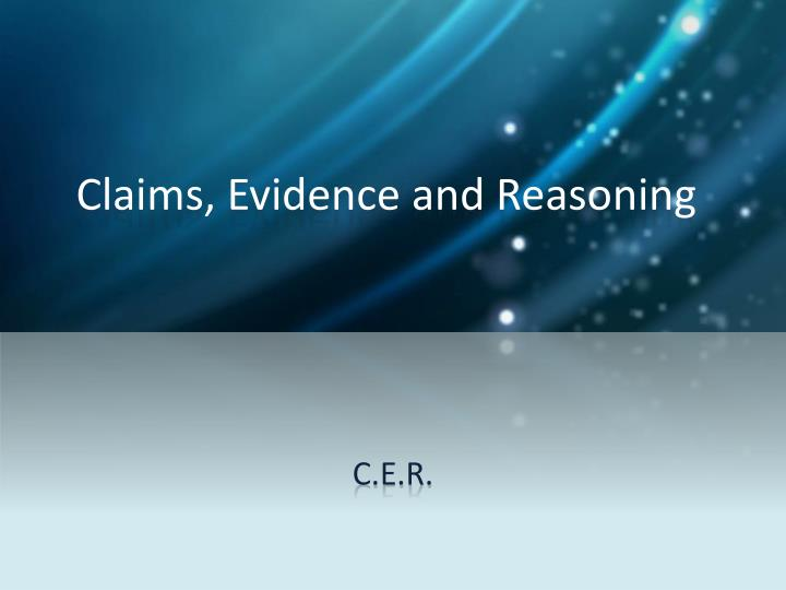 Claims, Evidence and Reasoning