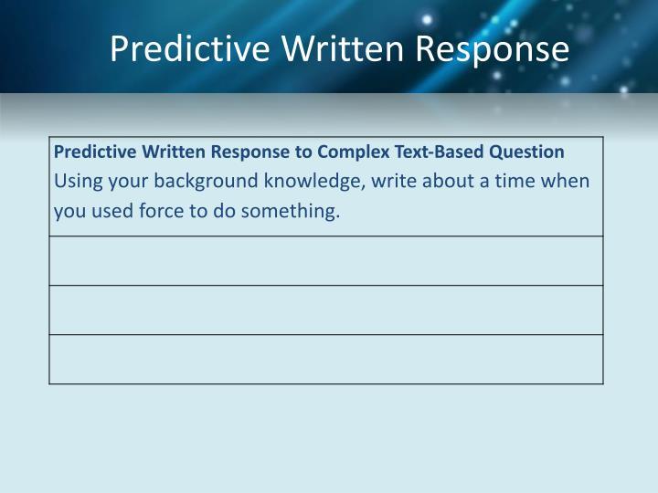 Predictive Written Response