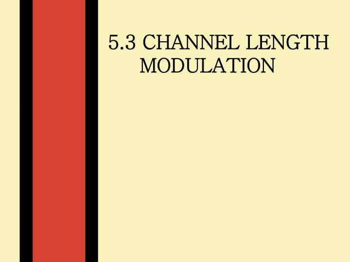 5.3 Channel Length