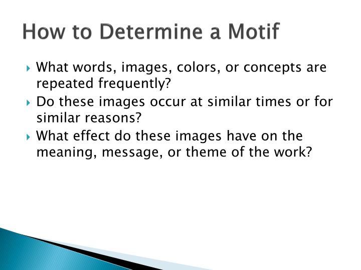 How to Determine a Motif