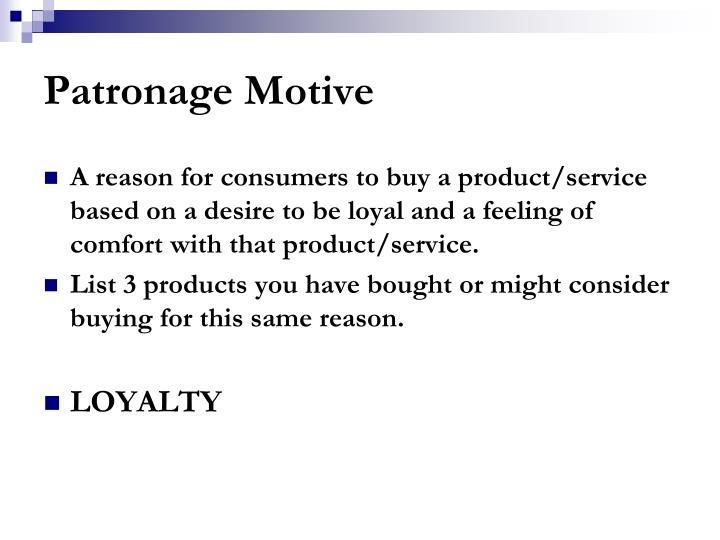 Patronage Motive
