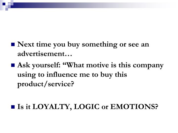 Next time you buy something or see an advertisement…