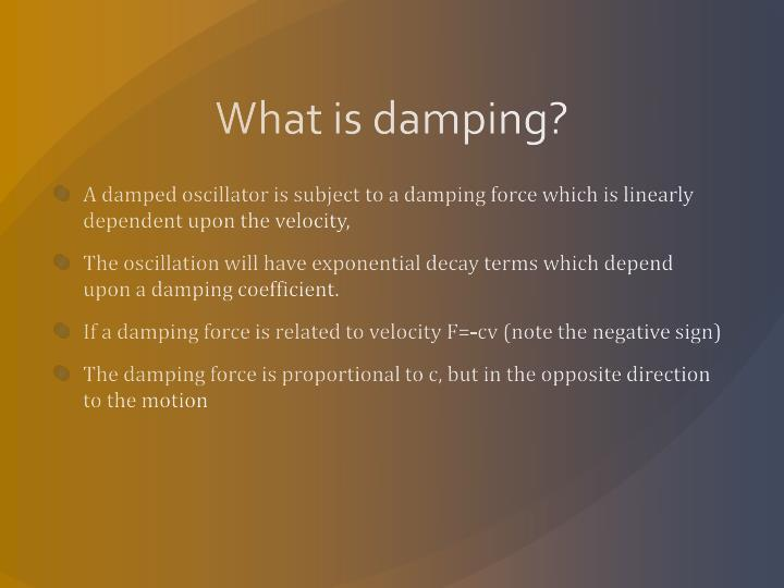 What is damping?