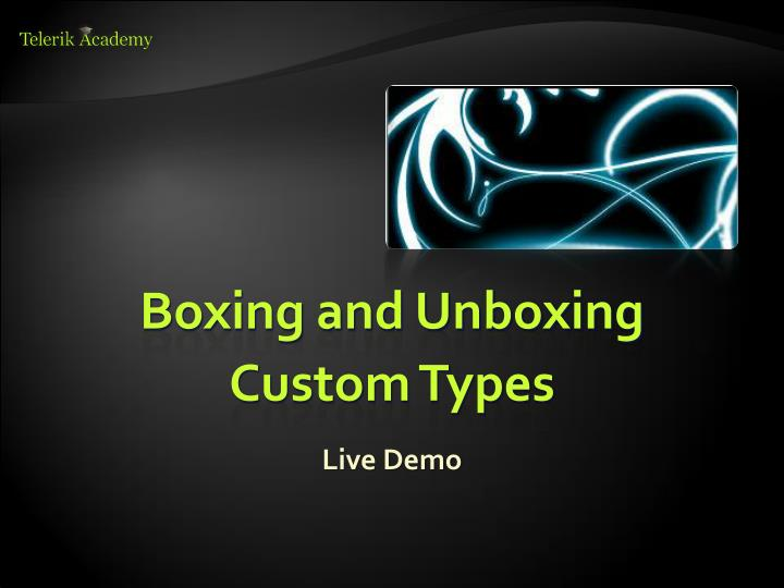 Boxing and Unboxing Custom Types