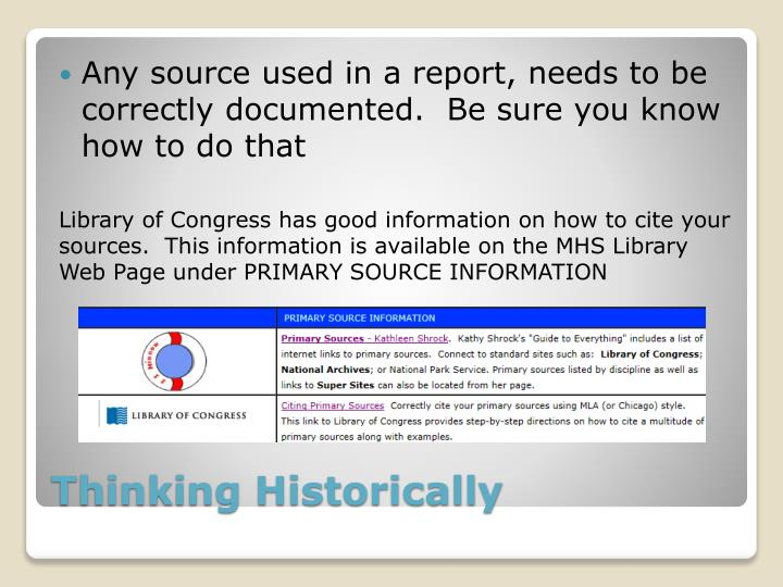 Any source used in a report, needs to be correctly documented.  Be sure you know how to do