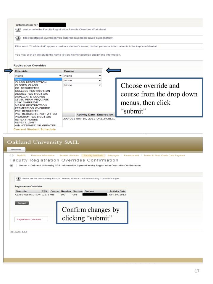 "Choose override and course from the drop down menus, then click ""submit"""
