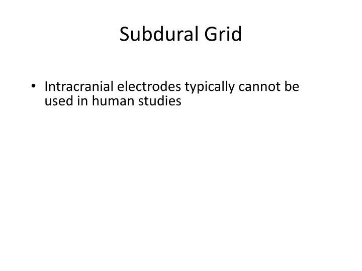 Subdural Grid