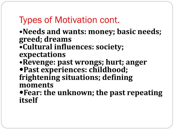 Types of Motivation cont.