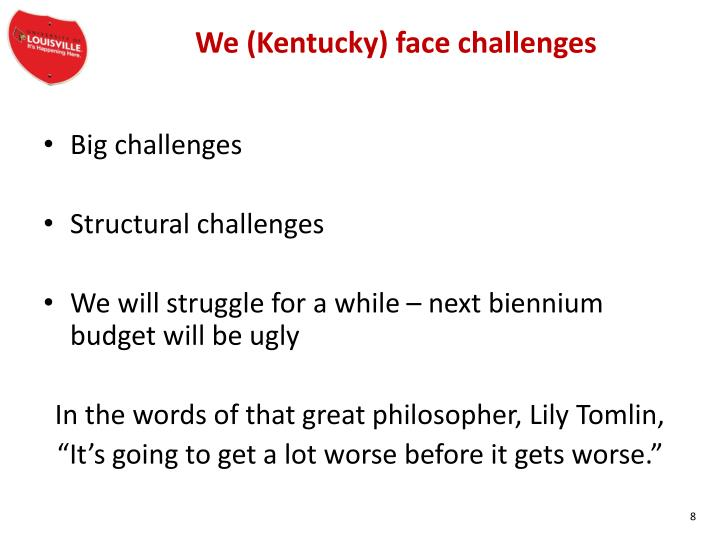We (Kentucky) face challenges