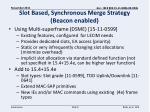 slot based synchronous merge strategy beacon enabled
