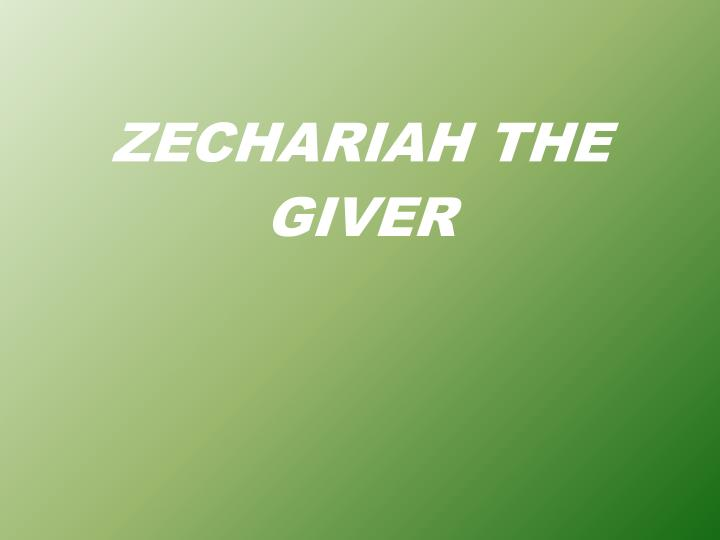 Zechariah the giver