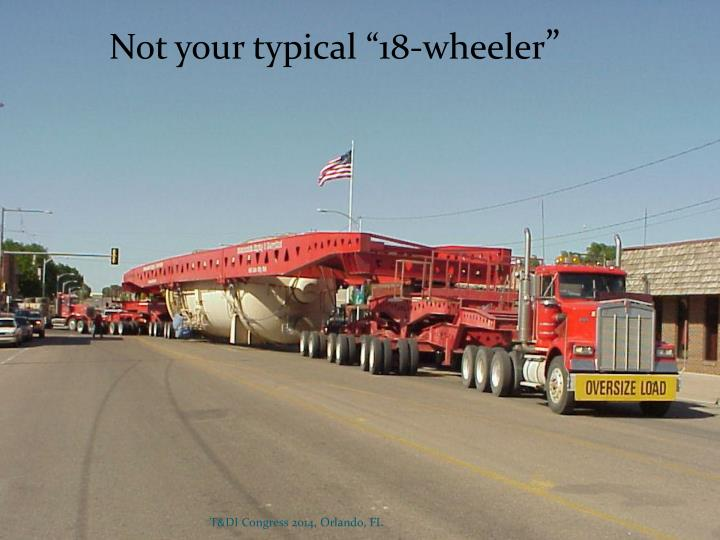 "Not your typical ""18-wheeler"