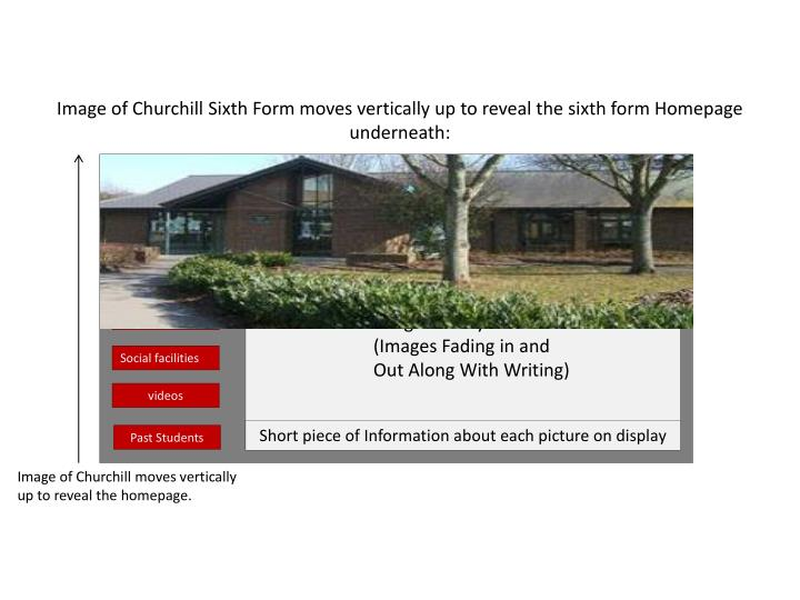 Image of Churchill Sixth Form moves vertically up to reveal the sixth form Homepage underneath: