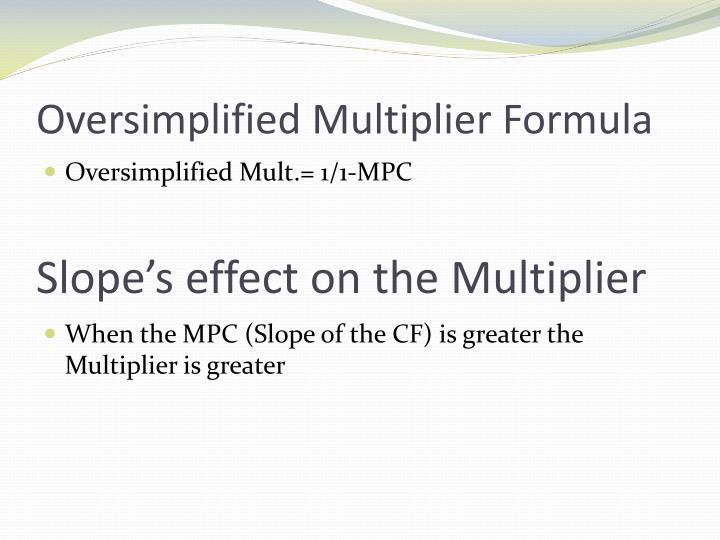 Oversimplified Multiplier Formula