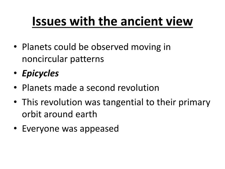 Issues with the ancient view