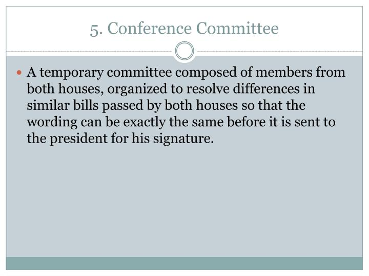 5. Conference Committee