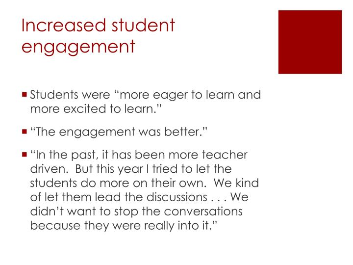 Increased student engagement