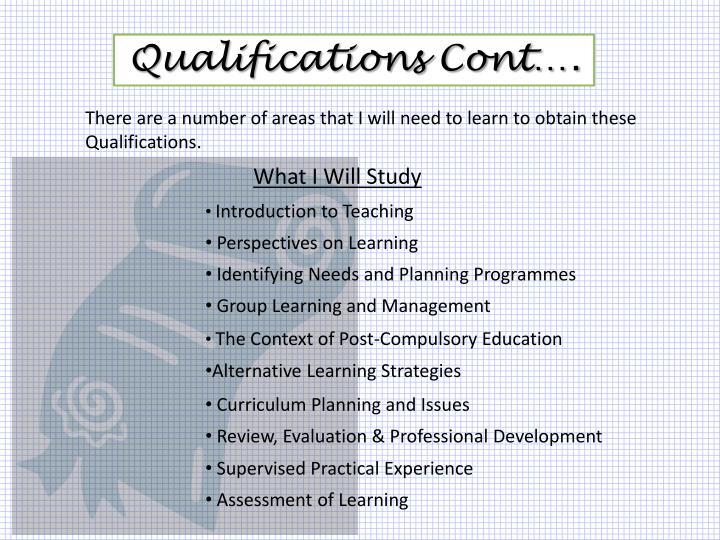 Qualifications Cont….