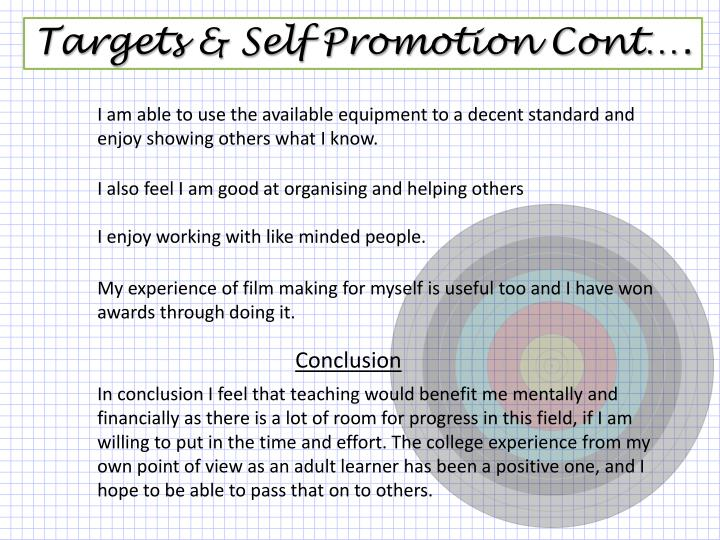 Targets & Self Promotion Cont….