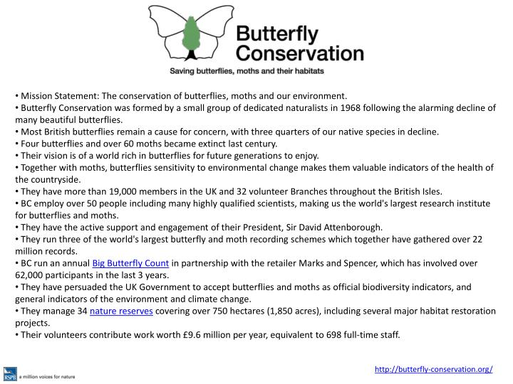 Mission Statement:The conservation of butterflies, moths and our environment.