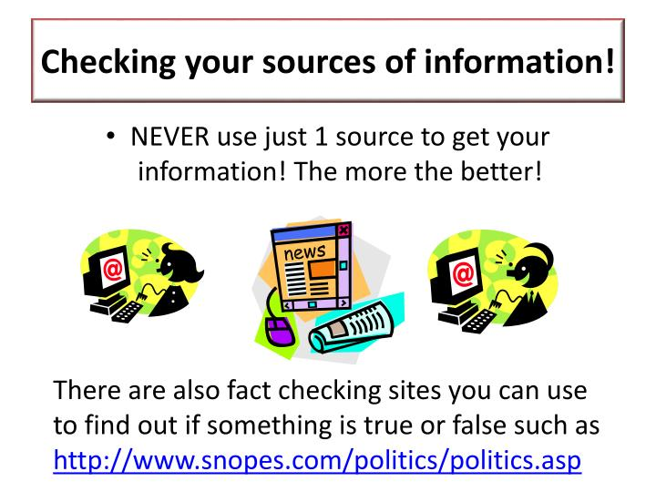 Checking your sources of information!