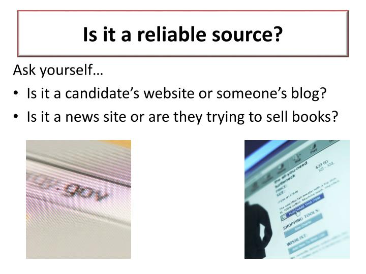 Is it a reliable source?