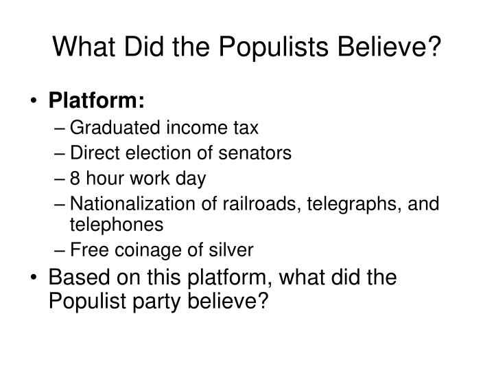What Did the Populists Believe?