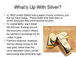 what s up with silver