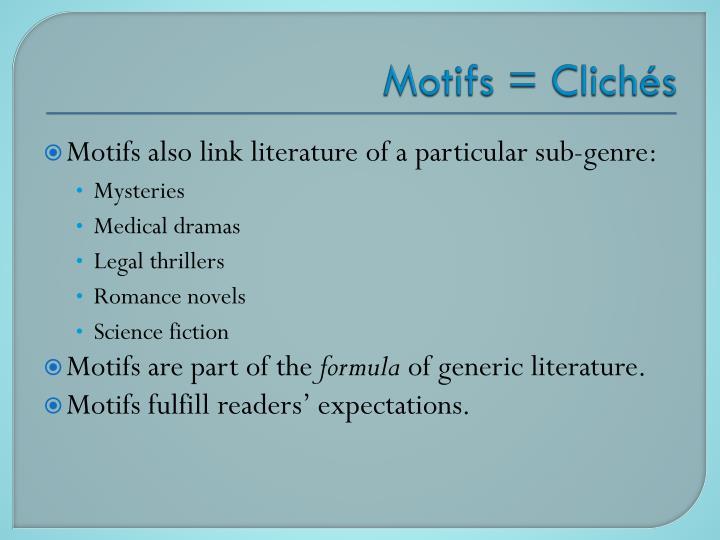 Motifs = Clichés