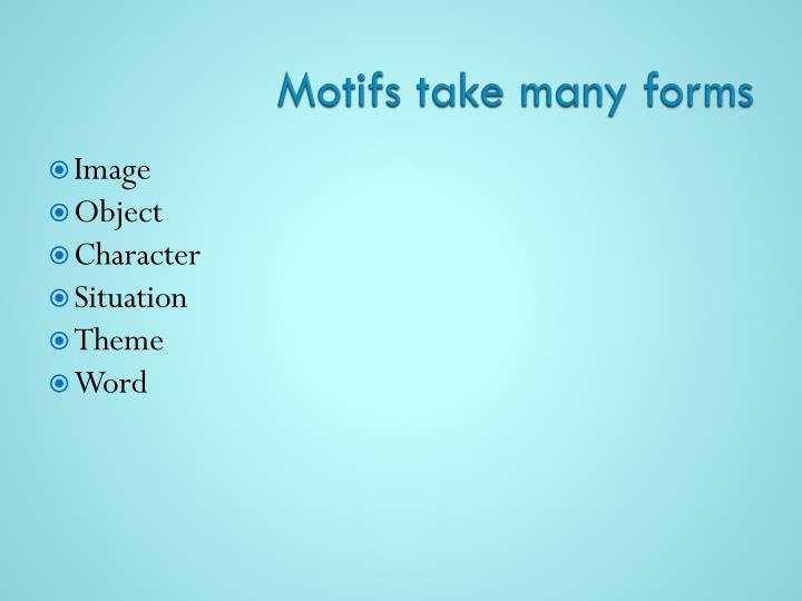 Motifs take many forms