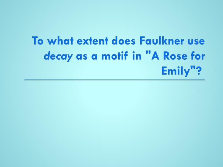 To what extent does Faulkner use