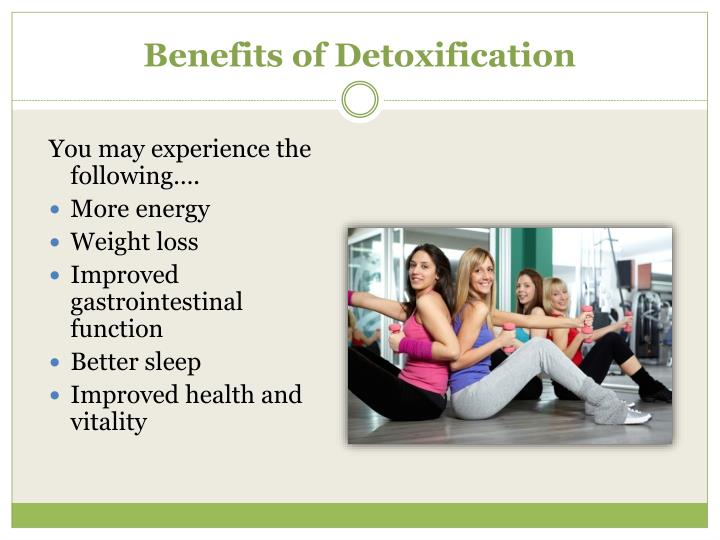 Benefits of Detoxification