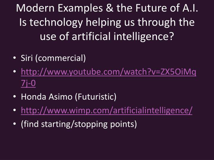 Modern Examples & the Future of A.I.