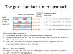 the gold standard k mer approach