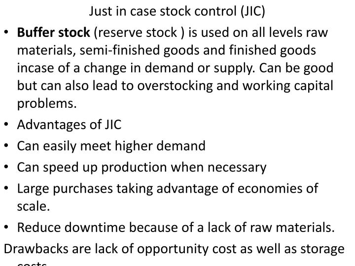 Just in case stock control (JIC)