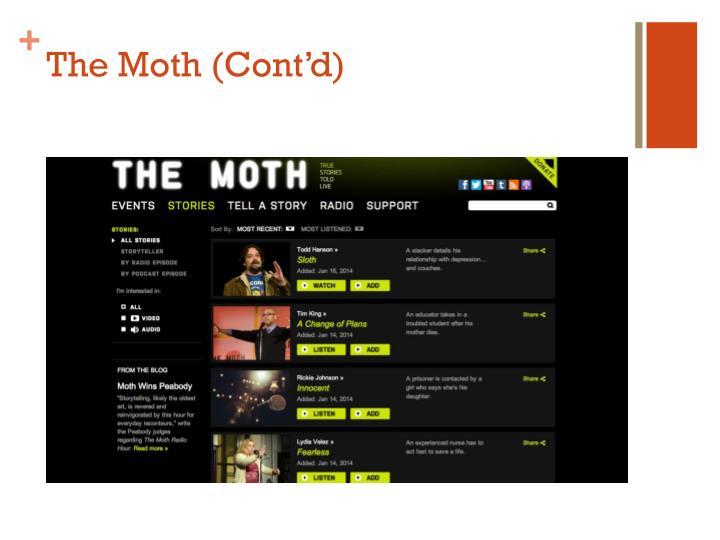The Moth (Cont'd)