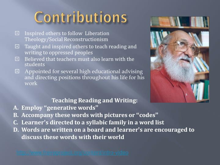 Inspired others to follow  Liberation Theology/Social Reconstructionism